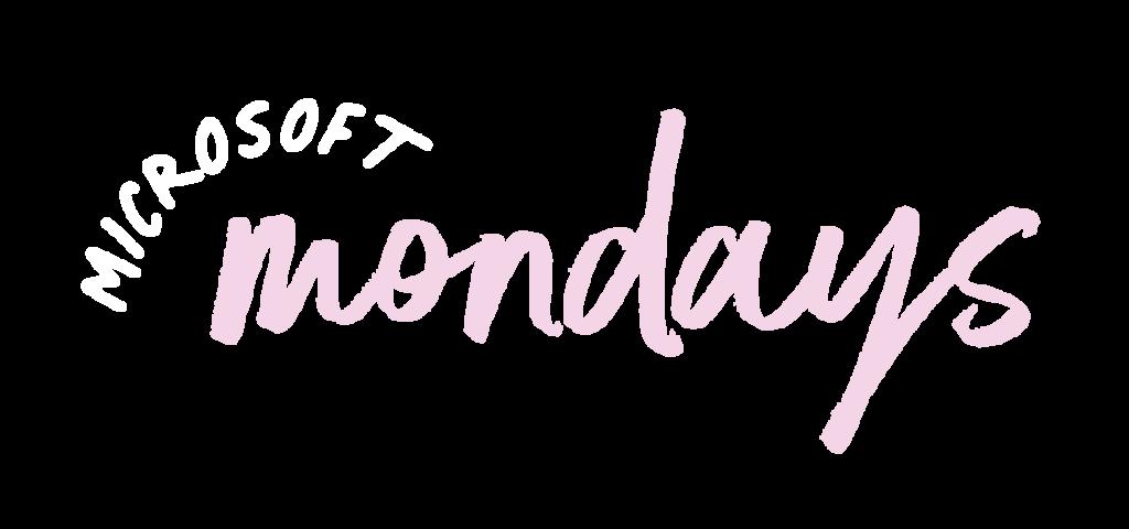 Microsoft Mondays