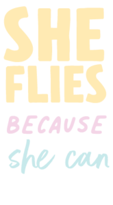 She Flies because she can